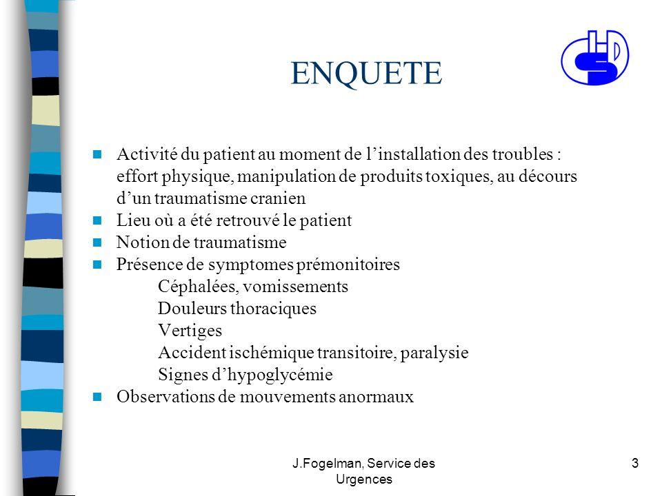 J.Fogelman, Service des Urgences 3 ENQUETE Activité du patient au moment de linstallation des troubles : effort physique, manipulation de produits tox