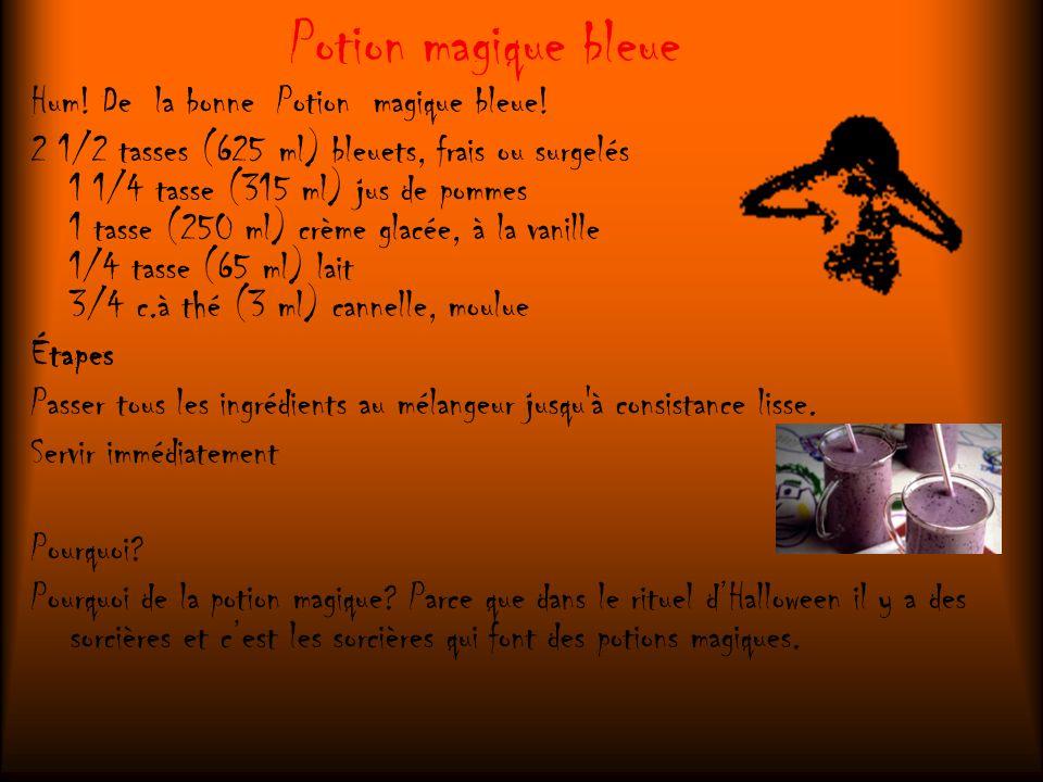 Potion magique bleue Hum! De la bonne Potion magique bleue! 2 1/2 tasses (625 ml) bleuets, frais ou surgelés 1 1/4 tasse (315 ml) jus de pommes 1 tass