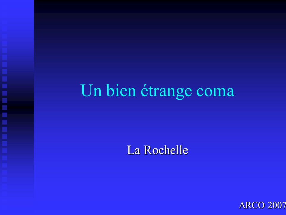 Un bien étrange coma La Rochelle ARCO 2007