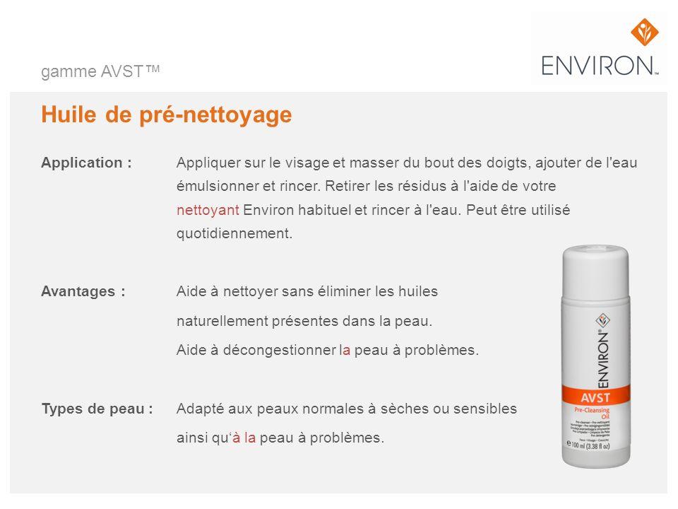gamme AVST Huile de pré-nettoyage Application :Appliquer sur le visage et masser du bout des doigts, ajouter de l'eau émulsionner et rincer. Retirer l