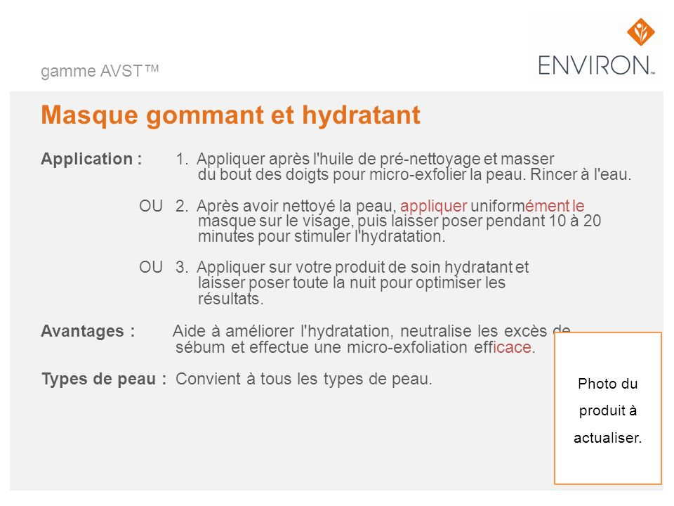 gamme AVST Masque gommant et hydratant Application : 1. Appliquer après l'huile de pré-nettoyage et masser du bout des doigts pour micro-exfolier la p