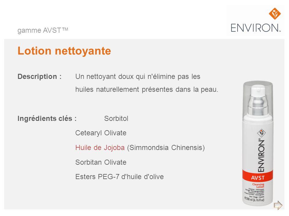gamme AVST Lotion nettoyante Description :Un nettoyant doux qui n'élimine pas les huiles naturellement présentes dans la peau. Ingrédients clés :Sorbi