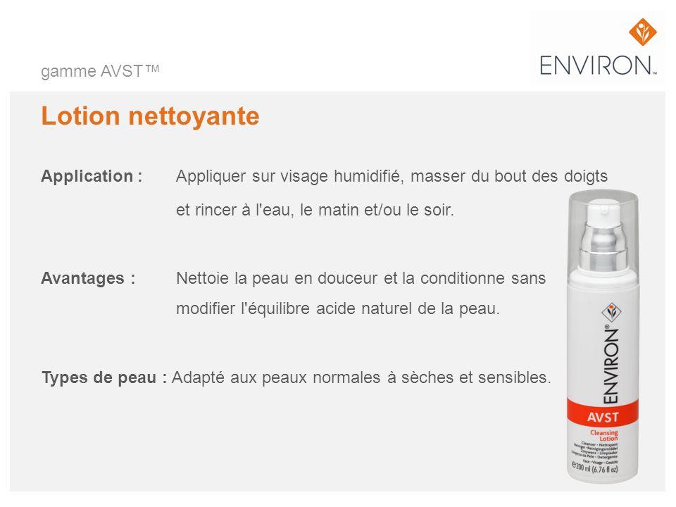gamme AVST Lotion nettoyante Application :Appliquer sur visage humidifié, masser du bout des doigts et rincer à l'eau, le matin et/ou le soir. Avantag