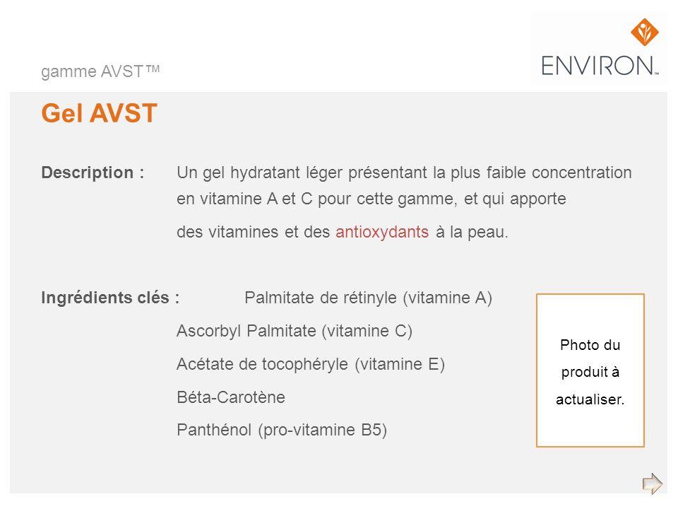 gamme AVST Gel AVST Description :Un gel hydratant léger présentant la plus faible concentration en vitamine A et C pour cette gamme, et qui apporte de