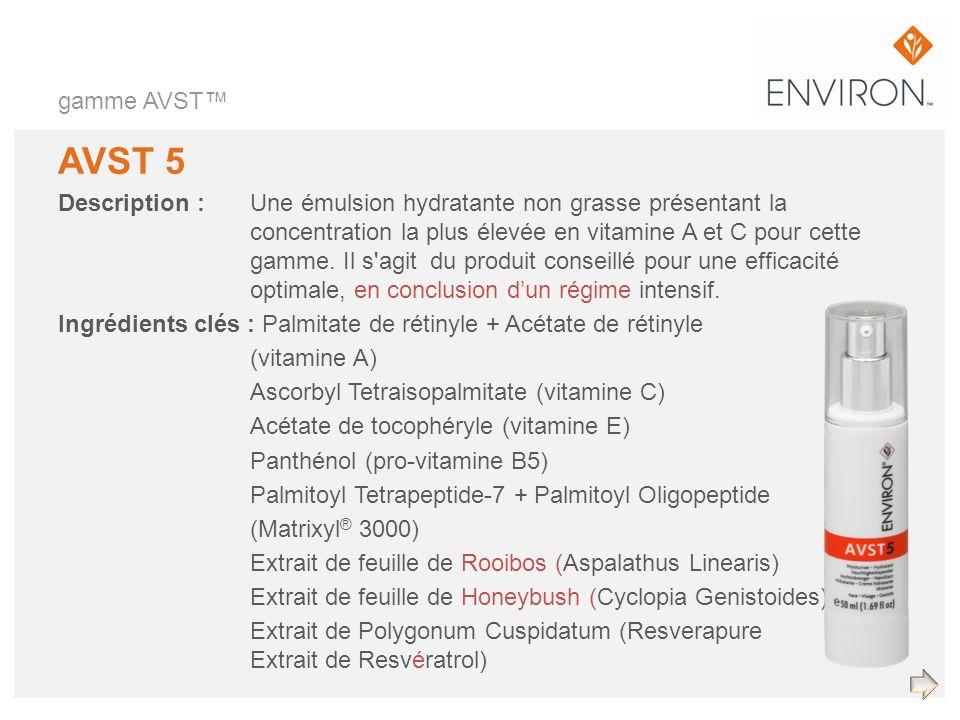 gamme AVST AVST 5 Description :Une émulsion hydratante non grasse présentant la concentration la plus élevée en vitamine A et C pour cette gamme. Il s