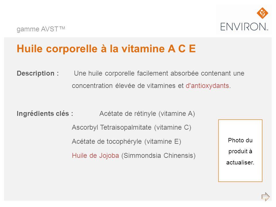 gamme AVST Huile corporelle à la vitamine A C E Description : Une huile corporelle facilement absorbée contenant une concentration élevée de vitamines