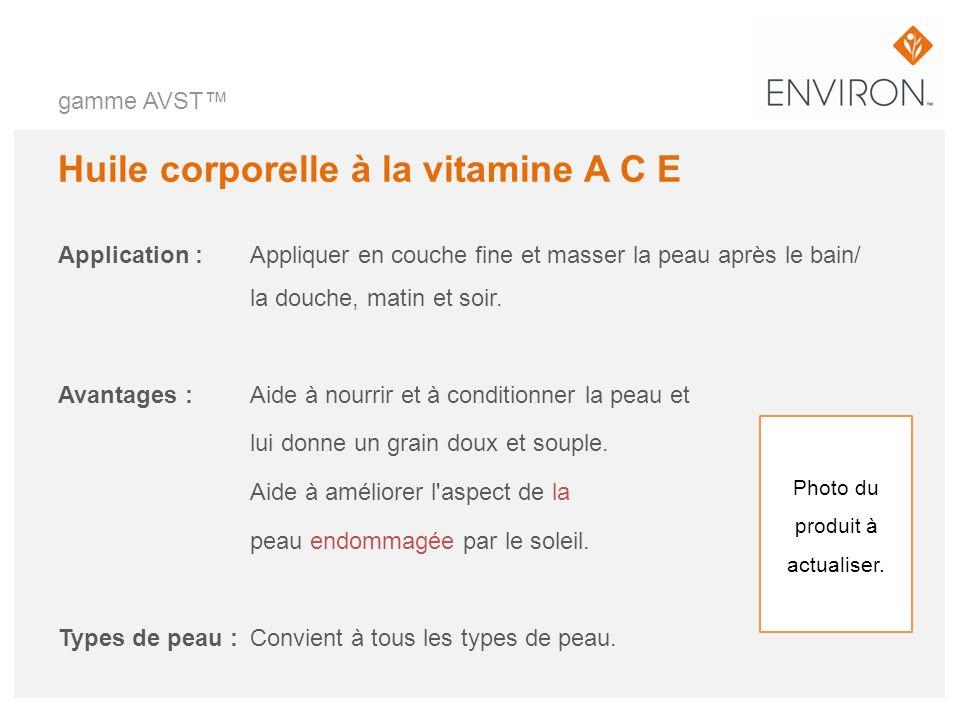 gamme AVST Huile corporelle à la vitamine A C E Application :Appliquer en couche fine et masser la peau après le bain/ la douche, matin et soir. Avant