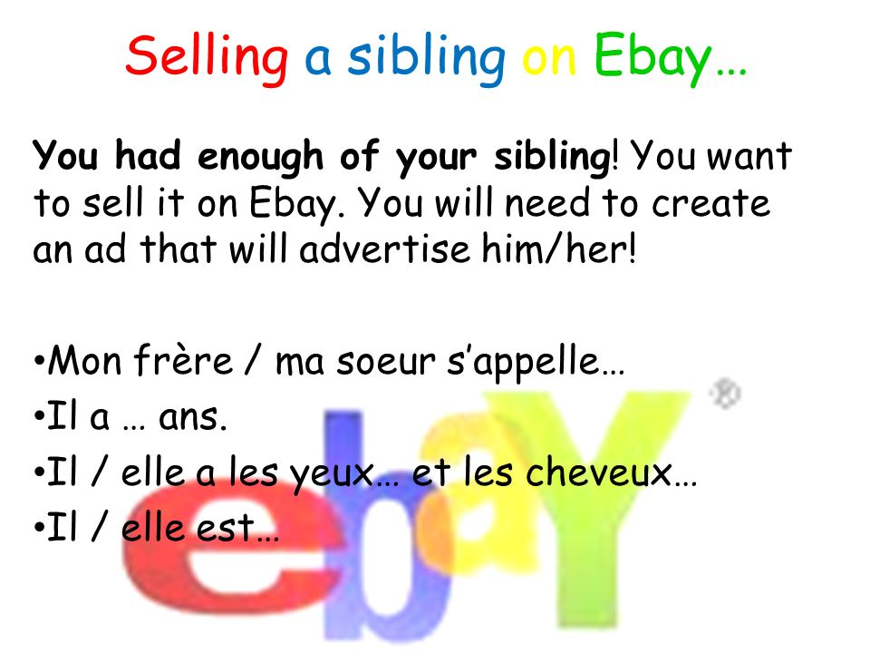 Selling a sibling on Ebay… You had enough of your sibling.