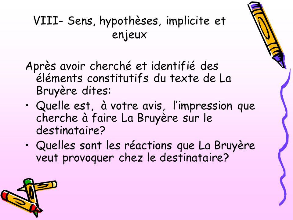 Après avoir cherché et identifié des éléments constitutifs du texte de La Bruyère dites: Quelle est, à votre avis, limpression que cherche à faire La