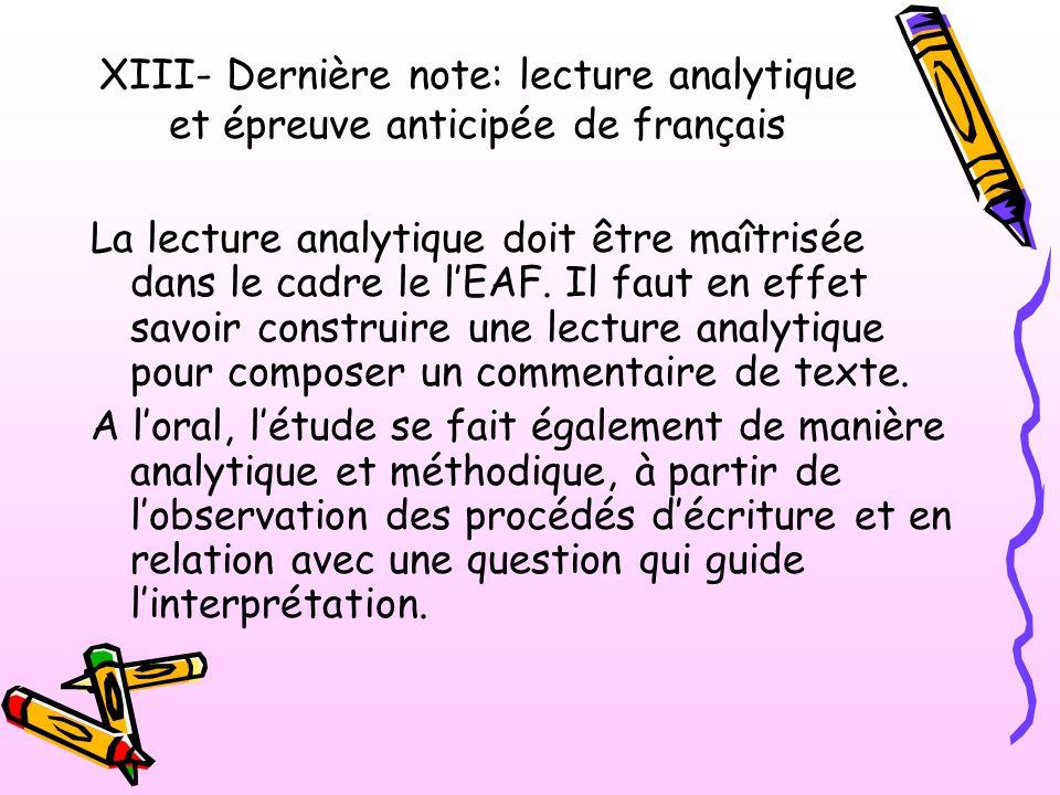 XIII- Dernière note: lecture analytique et épreuve anticipée de français La lecture analytique doit être maîtrisée dans le cadre le lEAF. Il faut en e