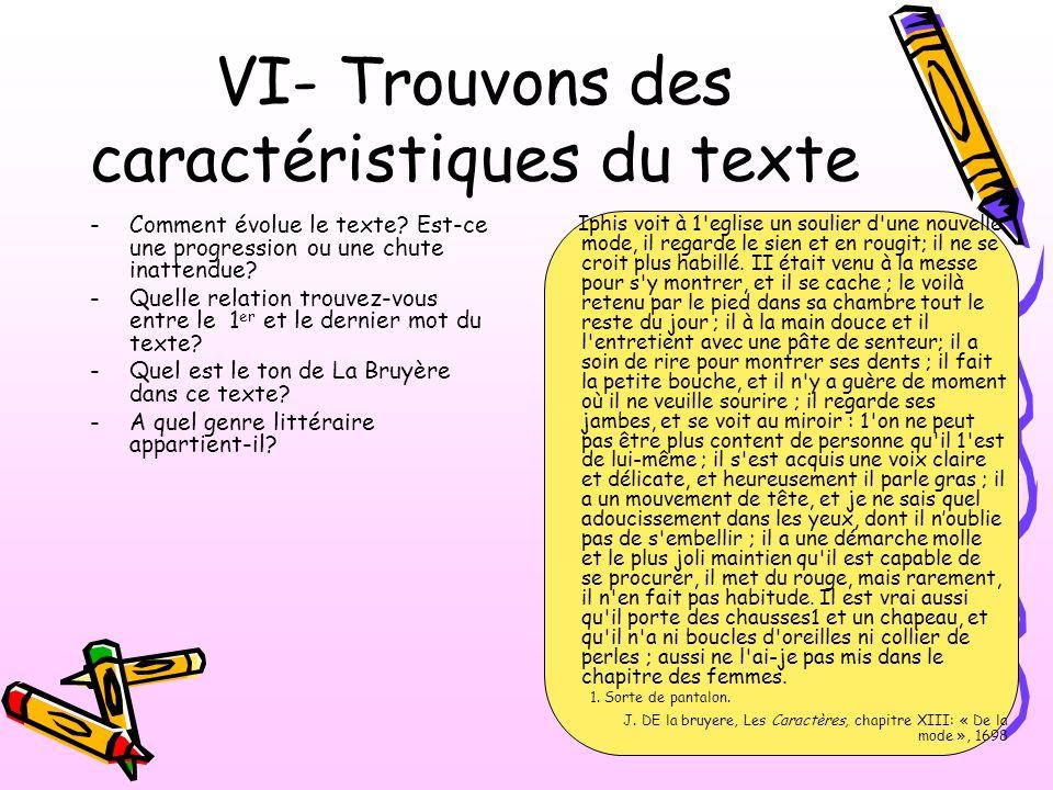 VI- Trouvons des caractéristiques du texte -Comment évolue le texte? Est-ce une progression ou une chute inattendue? -Quelle relation trouvez-vous ent