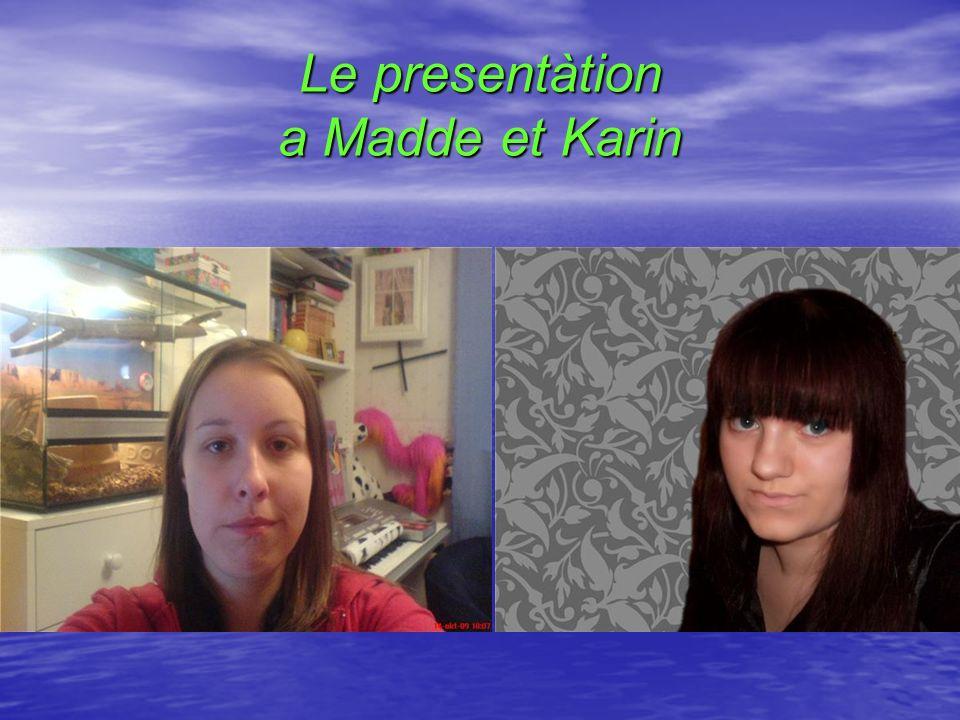 Presentátion - Madelene Je mappelle Madelene Andersson.
