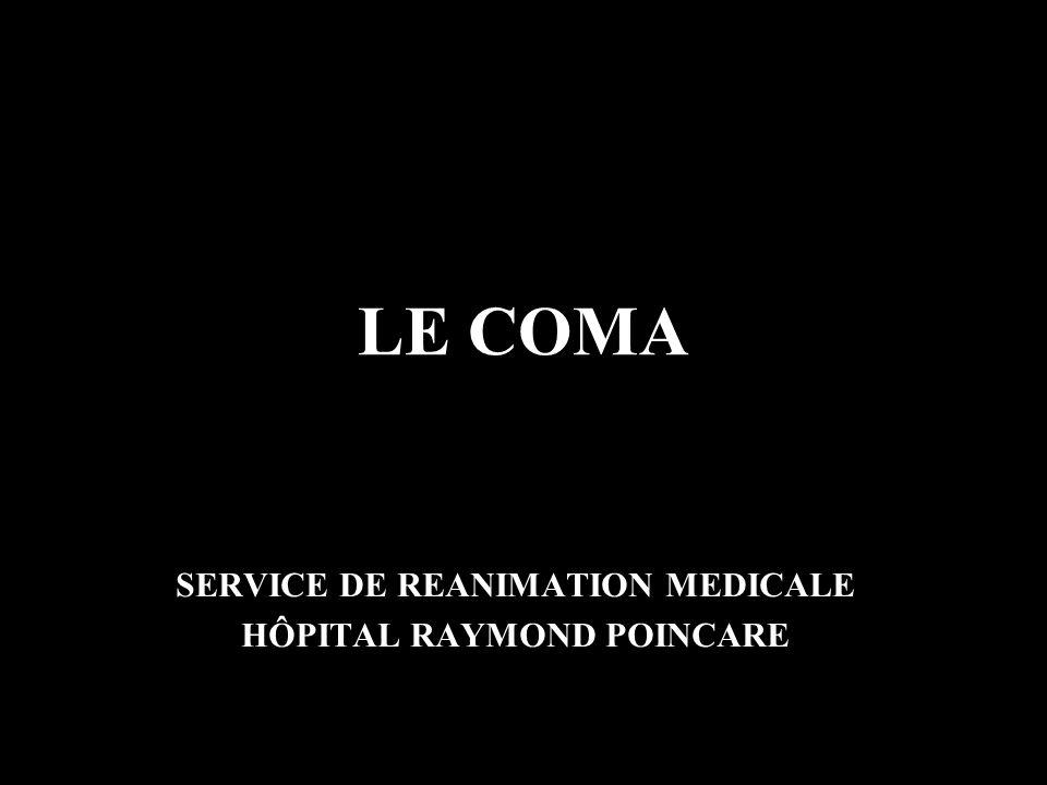 LE COMA SERVICE DE REANIMATION MEDICALE HÔPITAL RAYMOND POINCARE