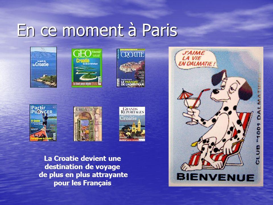 En ce moment à Paris La Croatie devient une destination de voyage de plus en plus attrayante pour les Français