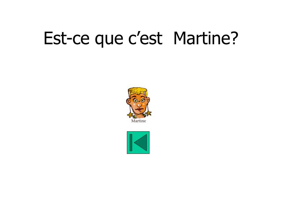 Est-ce que cest Martine