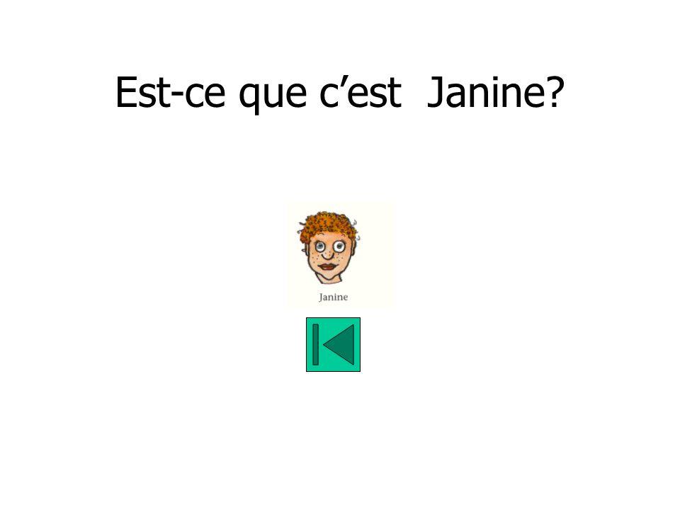 Est-ce que cest Janine