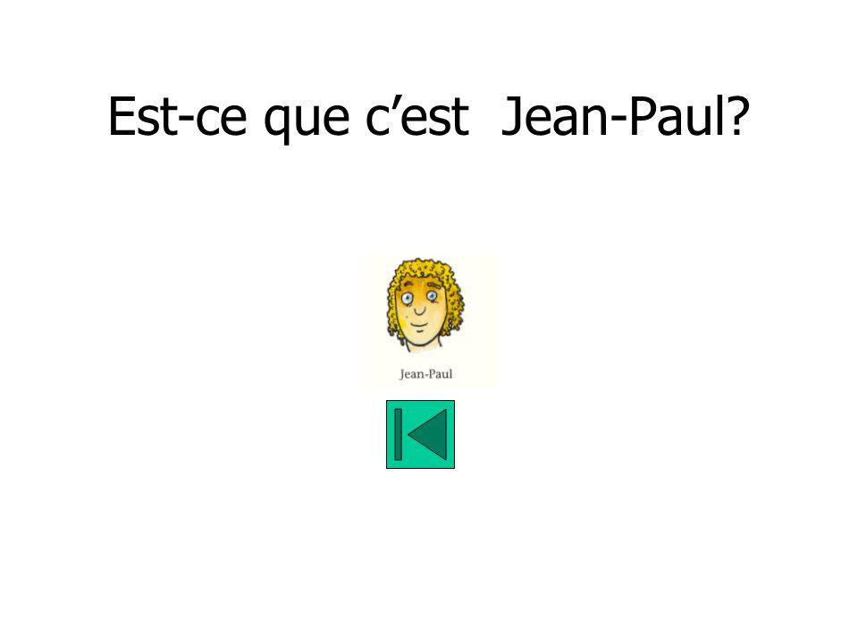 Est-ce que cest Jean-Paul