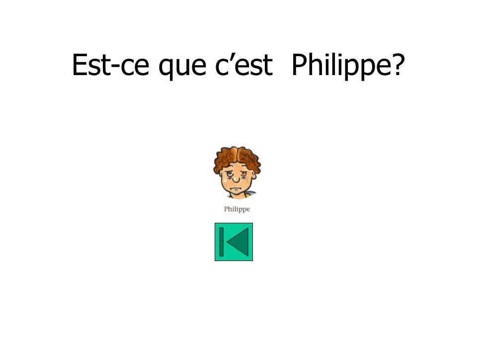 Est-ce que cest Philippe