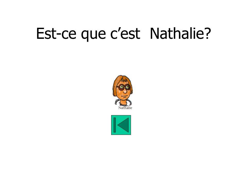 Est-ce que cest Nathalie