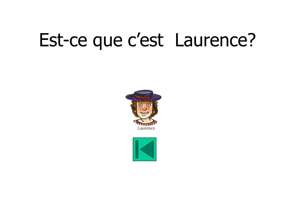Est-ce que cest Laurence