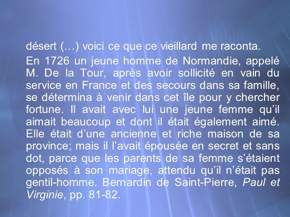désert (…) voici ce que ce vieillard me raconta. En 1726 un jeune homme de Normandie, appelé M. De la Tour, après avoir sollicité en vain du service e