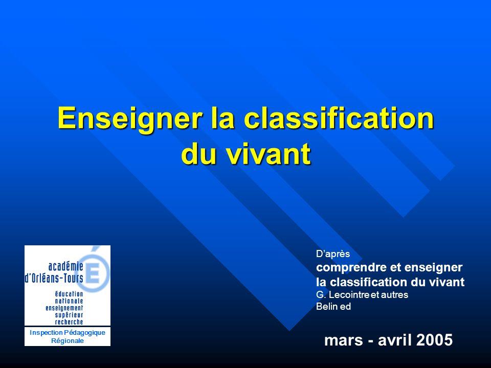 Enseigner la classification du vivant Extrait du programme de la classe de sixième Il sagit :