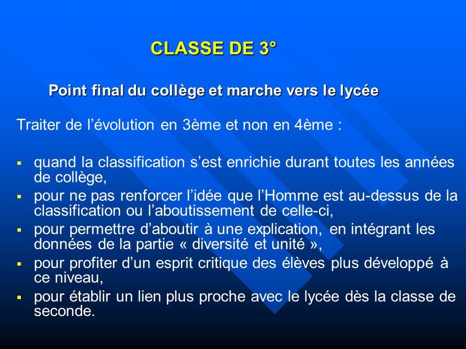 CLASSE DE 3° Point final du collège et marche vers le lycée Traiter de lévolution en 3ème et non en 4ème : quand la classification sest enrichie duran