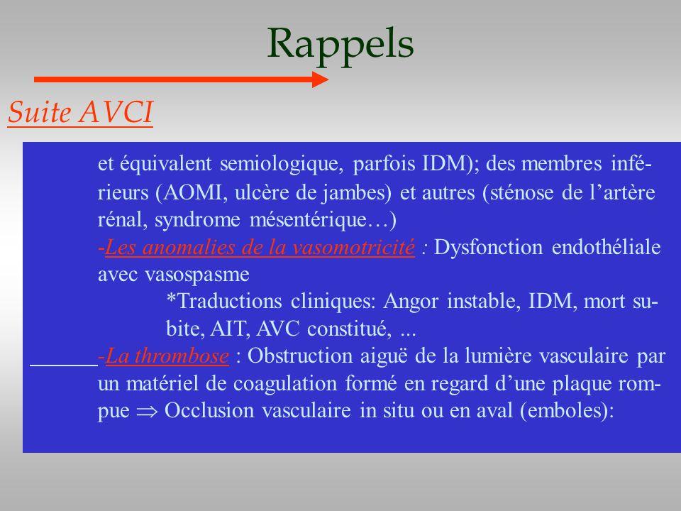Rappels Suite AVCI et équivalent semiologique, parfois IDM); des membres infé- rieurs (AOMI, ulcère de jambes) et autres (sténose de lartère rénal, sy