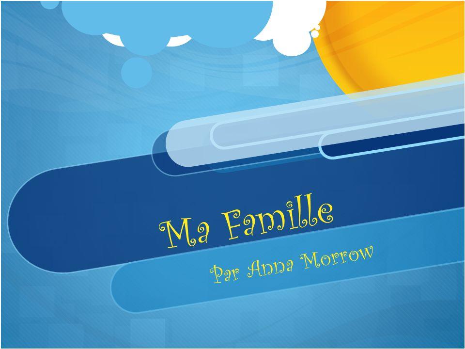 Ma Famille Par Anna Morrow