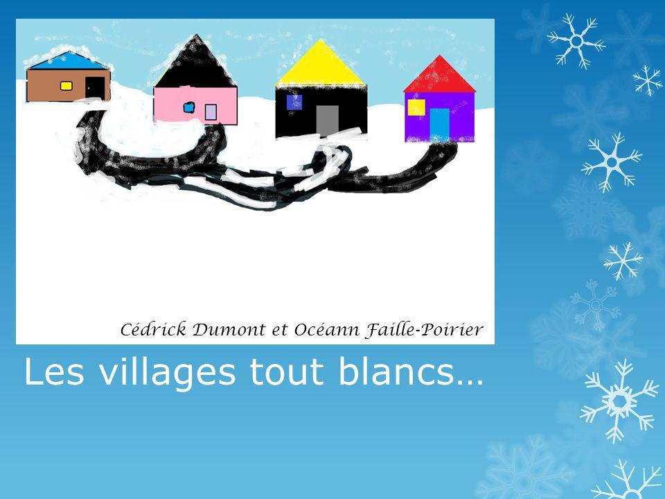 Les villages tout blancs… Cédrick Dumont et Océann Faille-Poirier