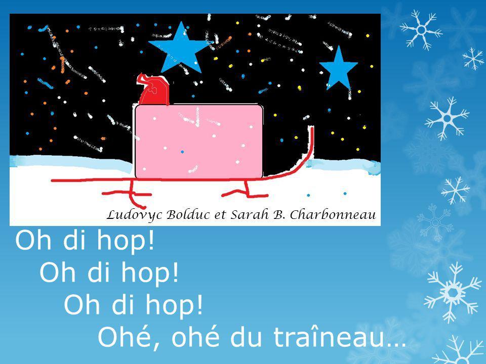 Oh di hop! Ohé, ohé du traîneau… Ludovyc Bolduc et Sarah B. Charbonneau