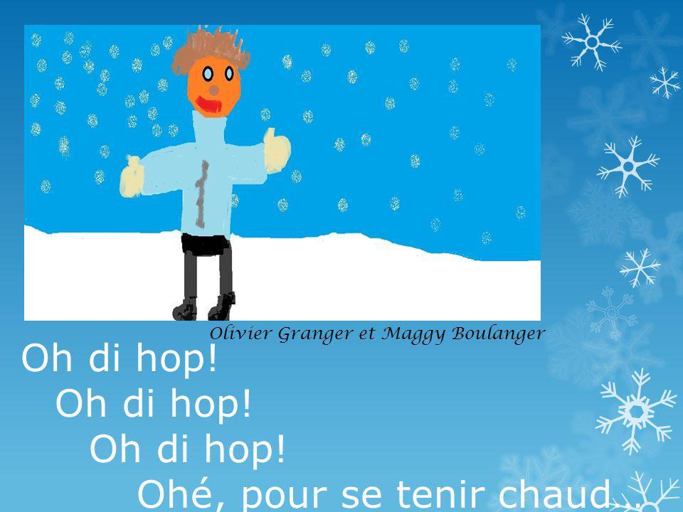 Oh di hop! Ohé, pour se tenir chaud… Olivier Granger et Maggy Boulanger