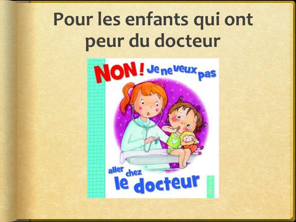 Pour les enfants qui ont peur du docteur