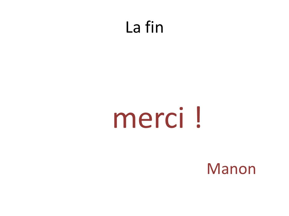 La fin merci ! Manon