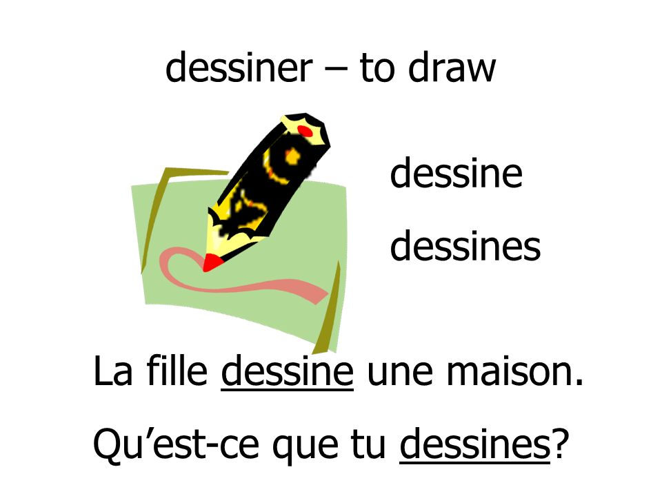 colorier – to colour On colorie sur une feuille de papier. Quest-ce que tu colories? colorie colories
