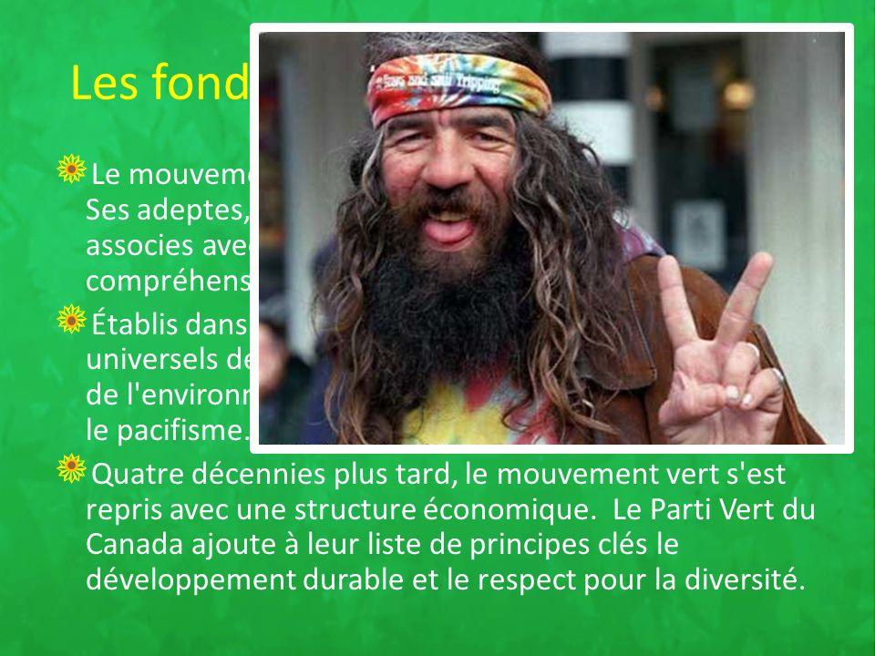 Les fondements de sa philosophie Le mouvement vert a débuté durant les années 1960.