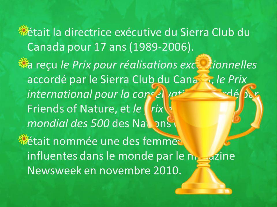 était la directrice exécutive du Sierra Club du Canada pour 17 ans (1989-2006).
