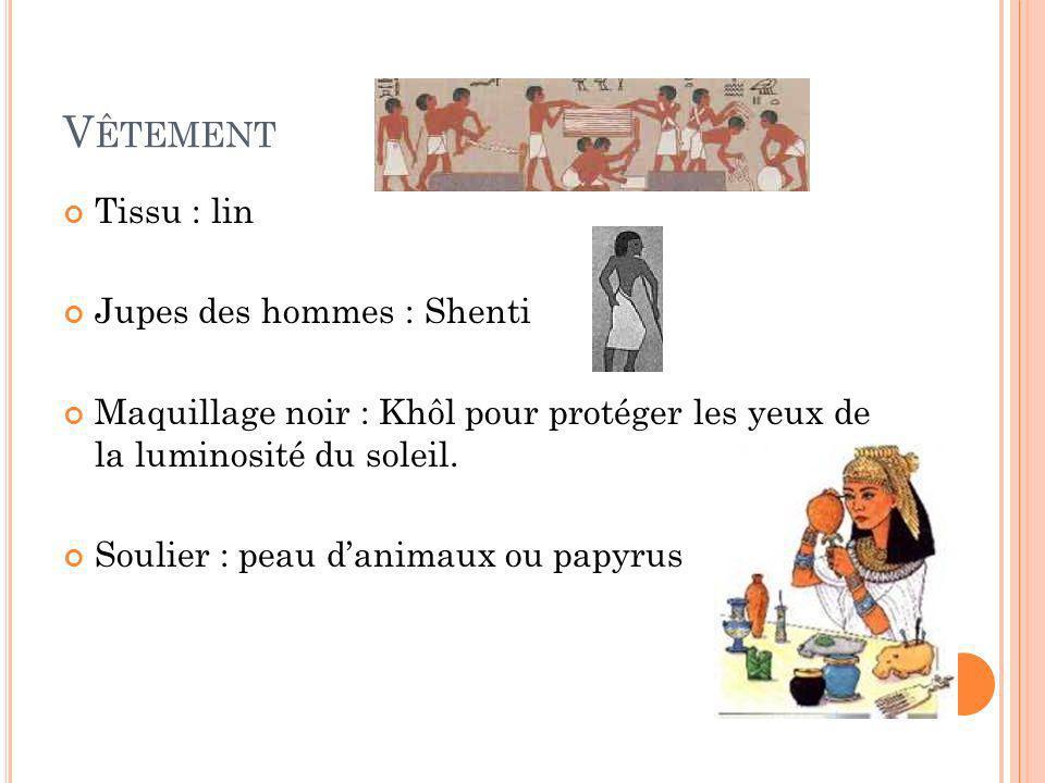 V ÊTEMENT Tissu : lin Jupes des hommes : Shenti Maquillage noir : Khôl pour protéger les yeux de la luminosité du soleil. Soulier : peau danimaux ou p