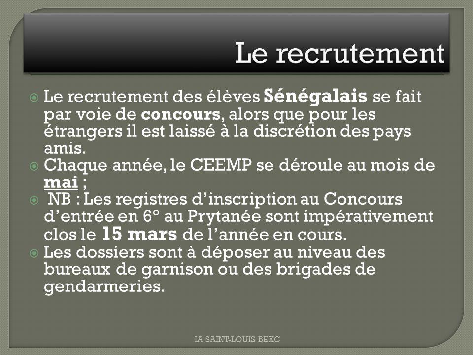Le recrutement des élèves Sénégalais se fait par voie de concours, alors que pour les étrangers il est laissé à la discrétion des pays amis. Chaque an