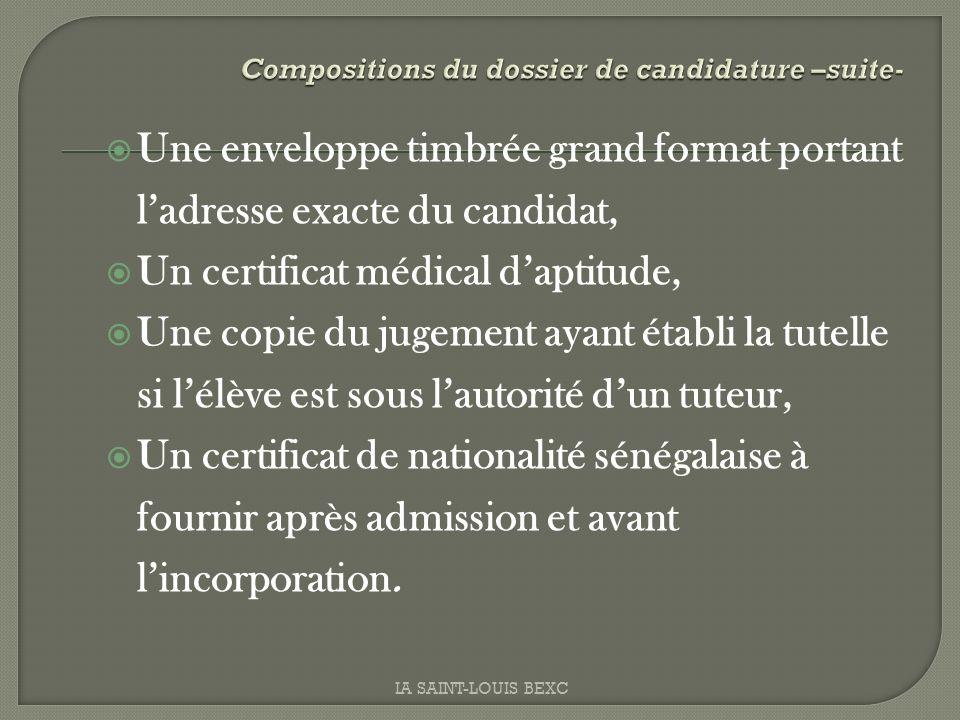 Une enveloppe timbrée grand format portant ladresse exacte du candidat, Un certificat médical daptitude, Une copie du jugement ayant établi la tutelle