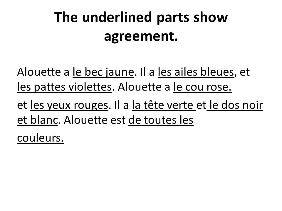 The underlined parts show agreement.Alouette a le bec jaune.