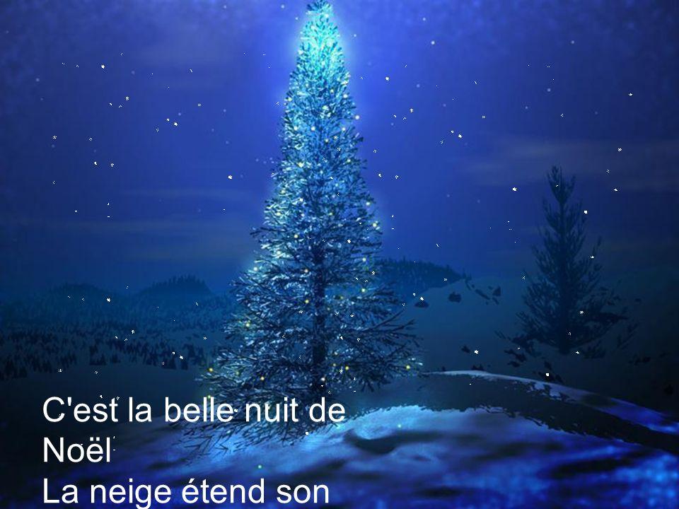 C est la belle nuit de Noël La neige étend son manteau blanc