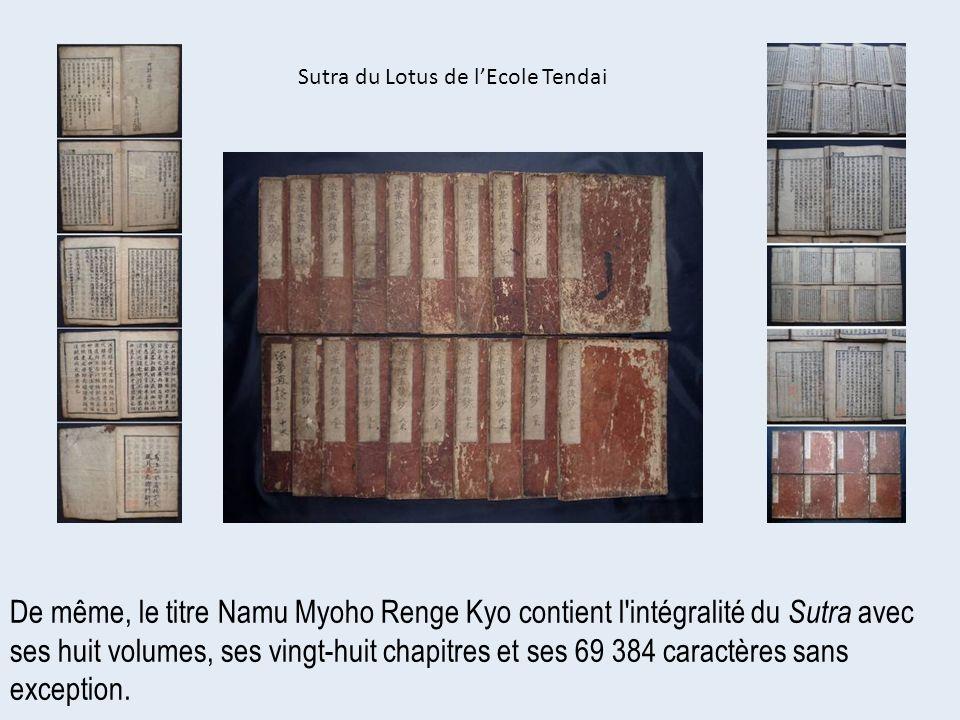 De même, le titre Namu Myoho Renge Kyo contient l'intégralité du Sutra avec ses huit volumes, ses vingt-huit chapitres et ses 69 384 caractères sans e