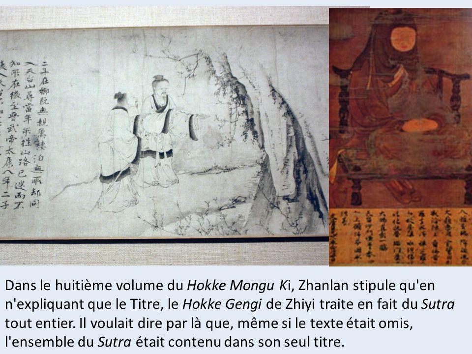 Dans le huitième volume du Hokke Mongu Ki, Zhanlan stipule qu'en n'expliquant que le Titre, le Hokke Gengi de Zhiyi traite en fait du Sutra tout entie
