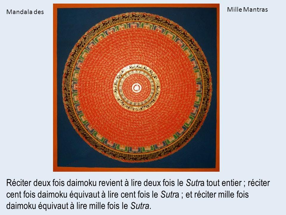 Réciter deux fois daimoku revient à lire deux fois le Sutr a tout entier ; réciter cent fois daimoku équivaut à lire cent fois le Sutr a ; et réciter