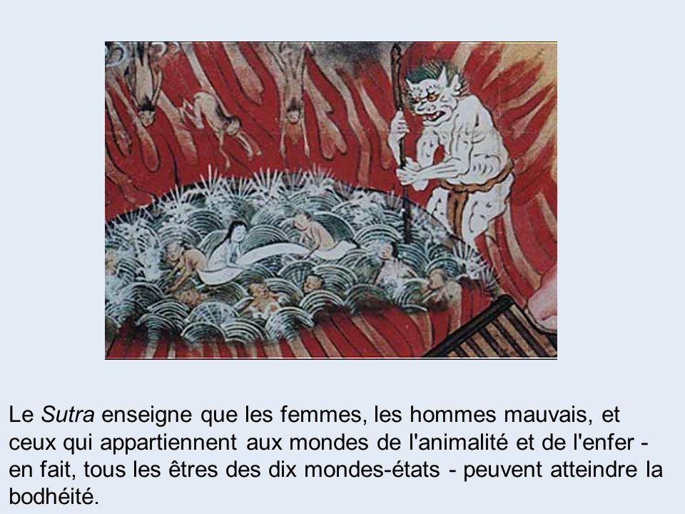 Le Sutra enseigne que les femmes, les hommes mauvais, et ceux qui appartiennent aux mondes de l'animalité et de l'enfer - en fait, tous les êtres des