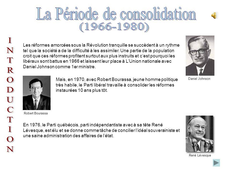 Mais, en 1970, avec Robert Bourassa, jeune homme politique très habile, le Parti libéral travaille à consolider les réformes instaurées 10 ans plus tôt.