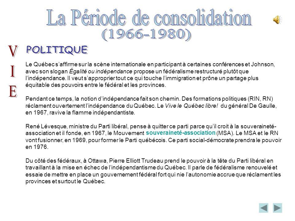 Le Québec saffirme sur la scène internationale en participant à certaines conférences et Johnson, avec son slogan Égalité ou indépendance propose un fédéralisme restructuré plutôt que lindépendance.