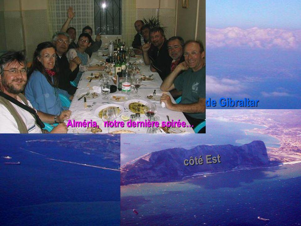 Notre périple africain arrive à son terme Ville de Tanger E s p a g n e Le Rocher de Gibraltar côté Ouest côté Est Alméria, notre dernière soirée…