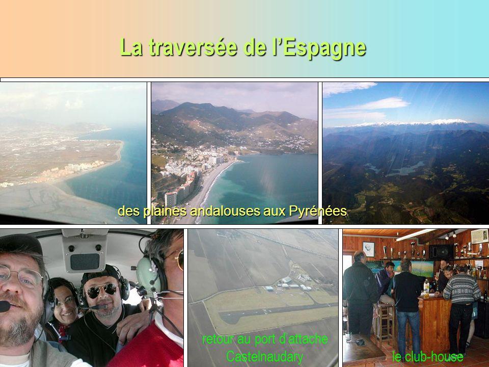 retour au port dattache Castelnaudary le club-house des plaines andalouses aux Pyrénées La traversée de lEspagne